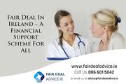 Fair Deal In Ireland – A Financial Support Scheme For All